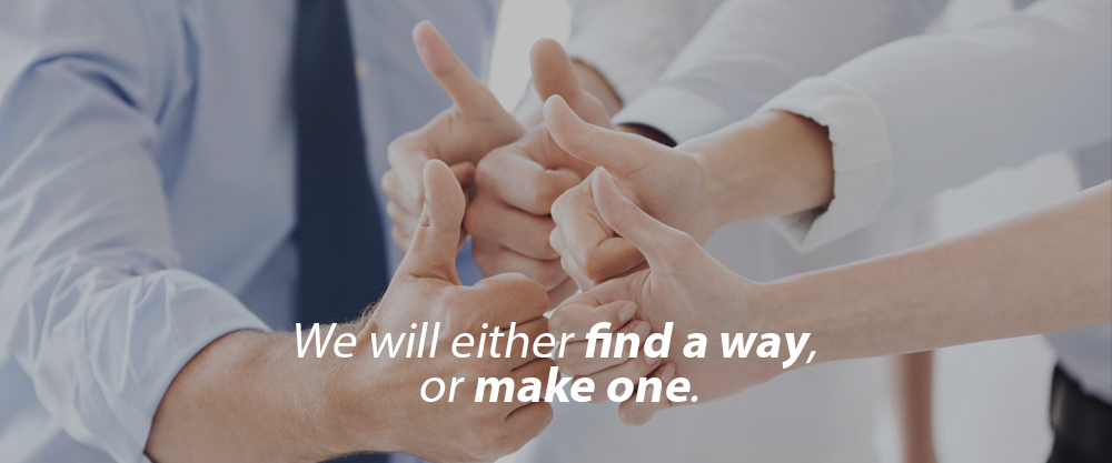 We will either find a way, or make one.